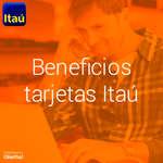 Ofertas de ITAU, Beneficios tarjetas Itaú