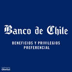 Ofertas de Banco de Chile, beneficios y privilegios preferencial
