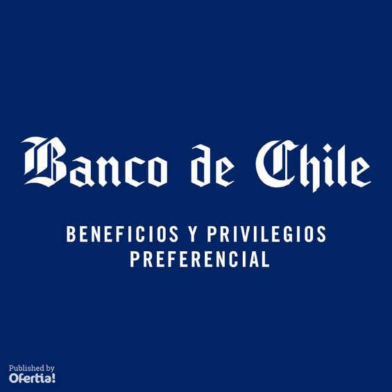 Ofertas de Banco de Chile, beneficios y privilegios preferencial