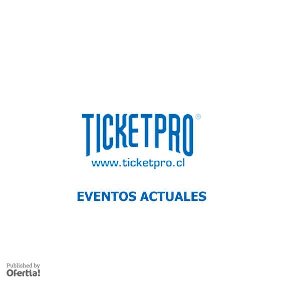 Ofertas de Ticket Pro, eventos actuales
